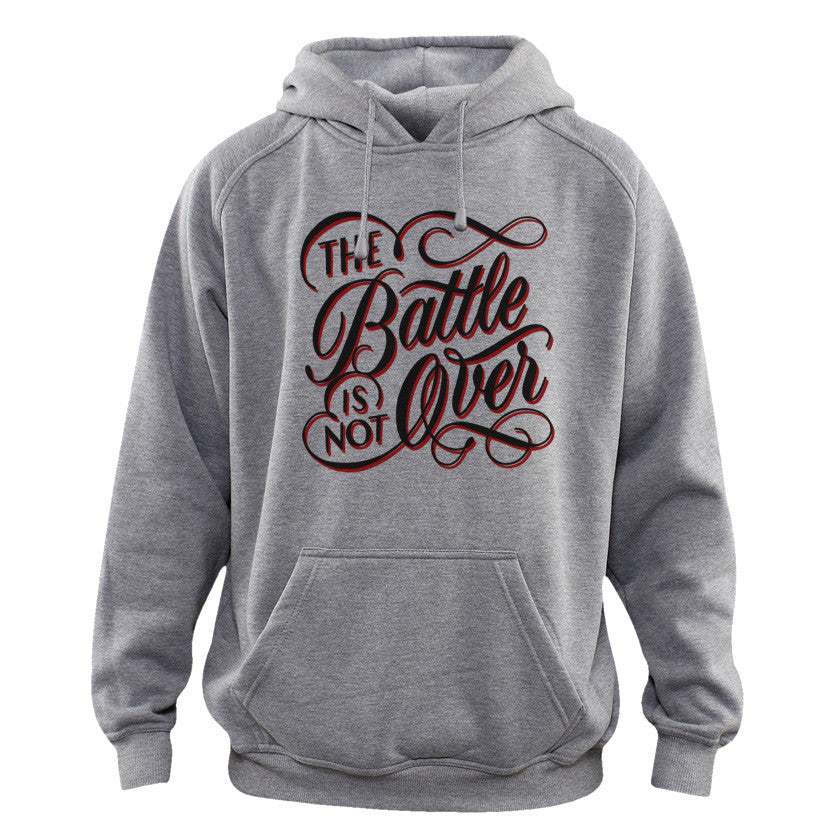 The Battle Is Not Over Hoodie