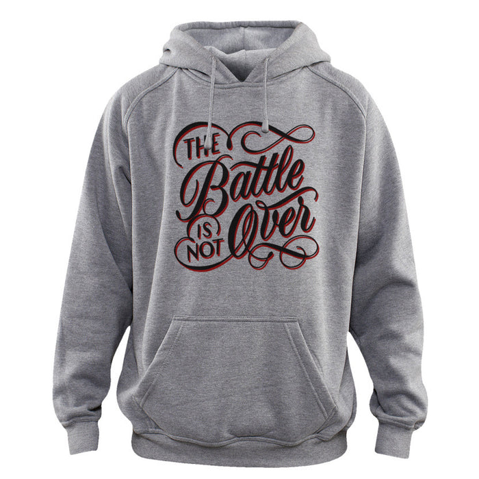 The Battle Is Not Over Hoodie | Men's Sweatshirts | Shop TYT