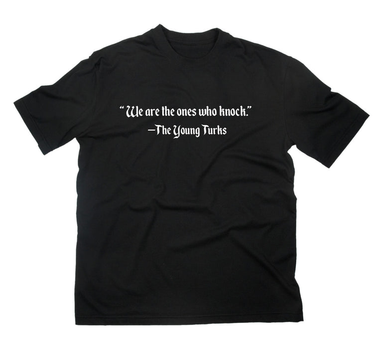 We Are The Ones Who Knock T-shirt | Men's T-shirts | Shop TYT