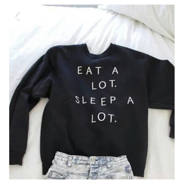 Eat A Lot Sweatshirt