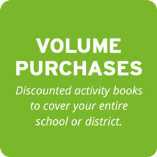Volume Purchases - Discounted activity books to cover your entire school or district