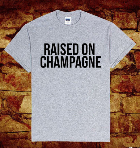 Raised On Champagne Tee