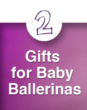 Dance Gift Guide: Gifts for Baby Ballerinas
