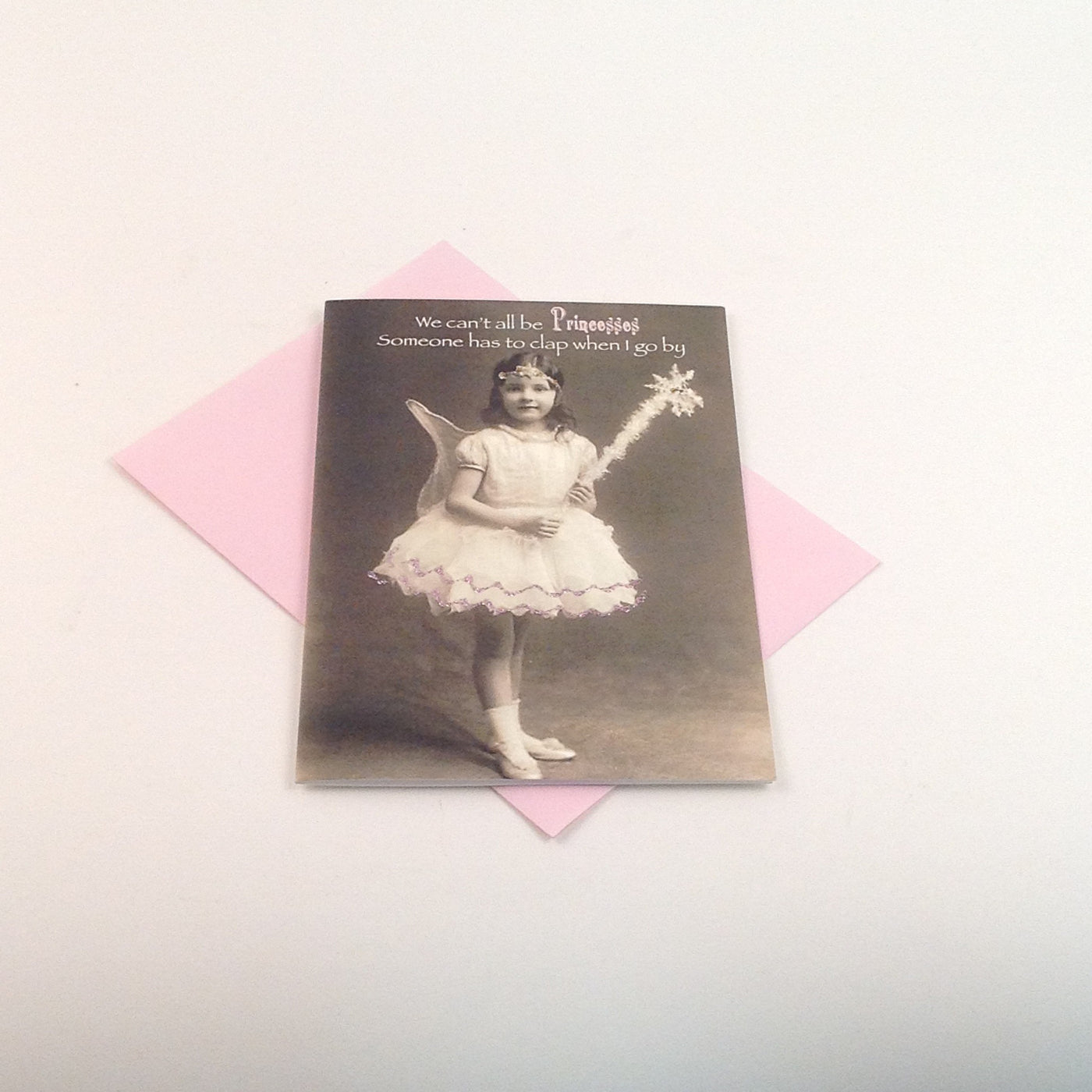 Glitter Card - We Can't All Be Princesses