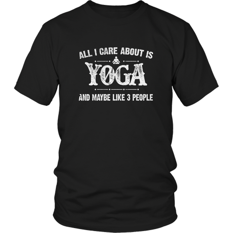 Limited Edition - All I Care About Is Yoga And Maybe Like 3 People