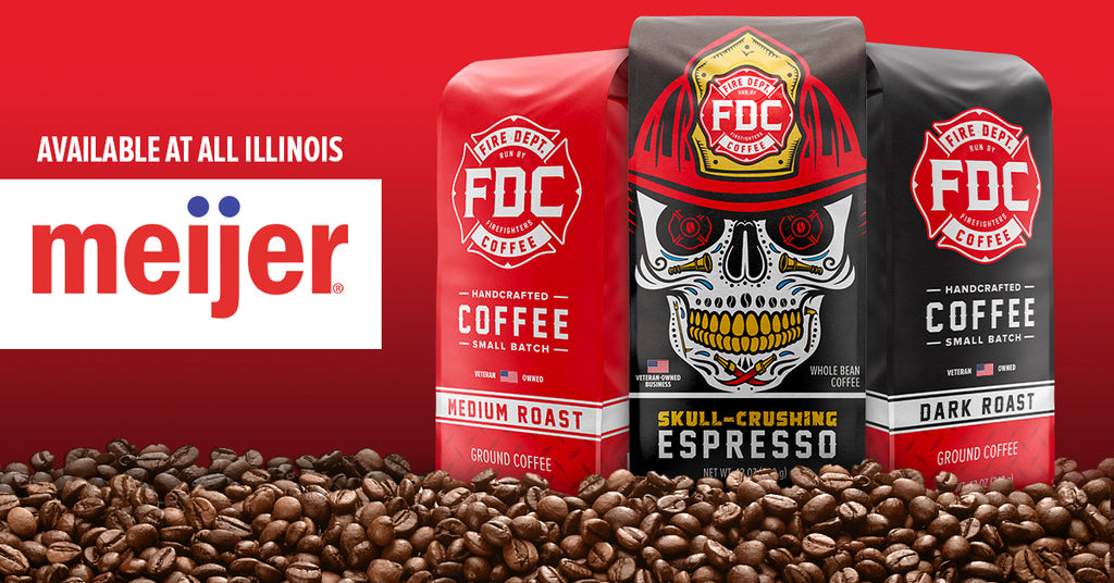 Fire Department Coffee is now available at all IL Meijer stores.