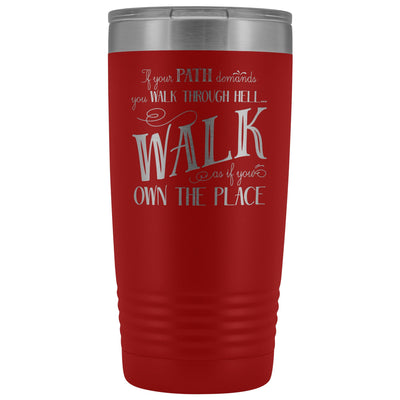 Walk Through Hell • 20oz Insulated Coffee Tumbler Tumblers teelaunch Red