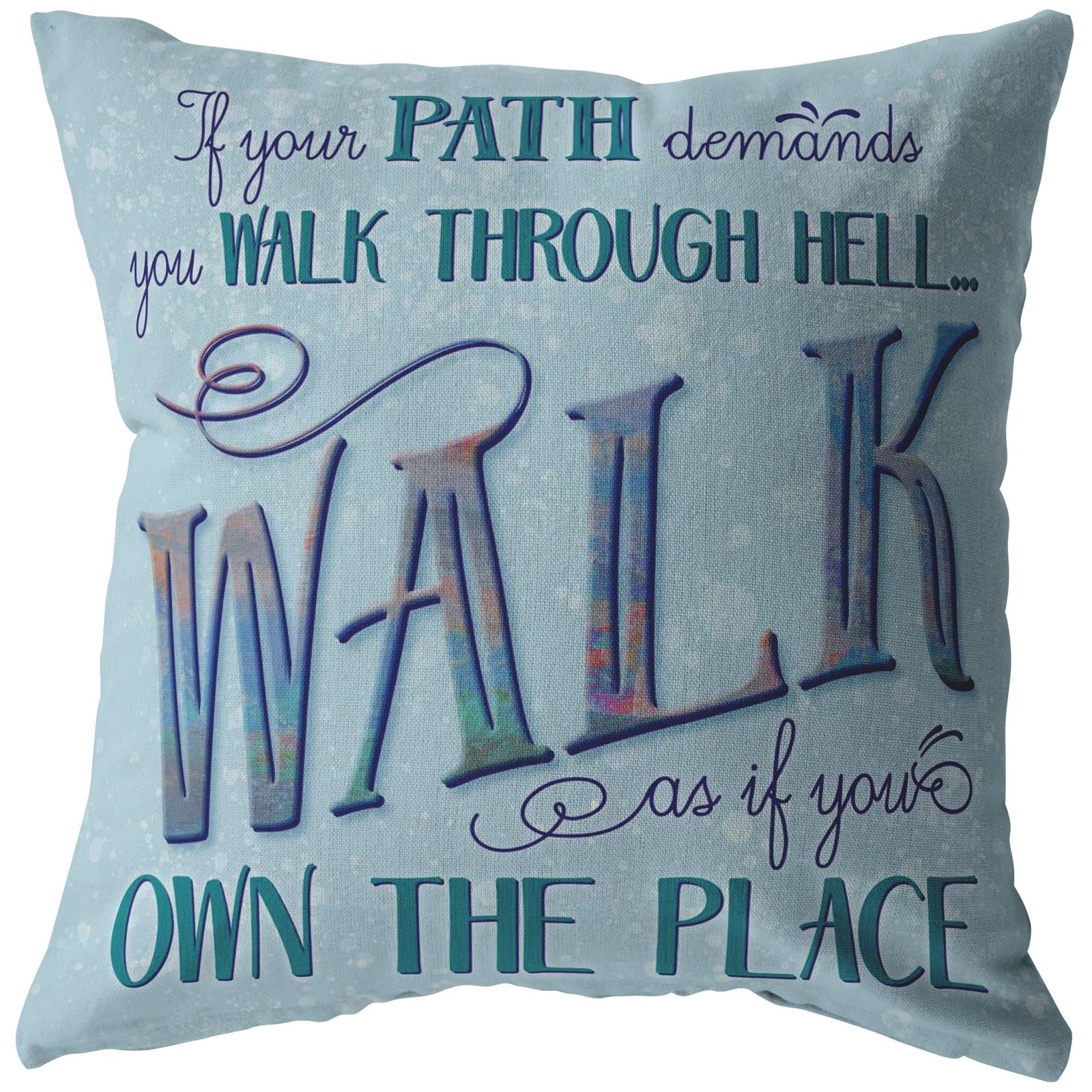 Walk Through Hell Throw Pillow