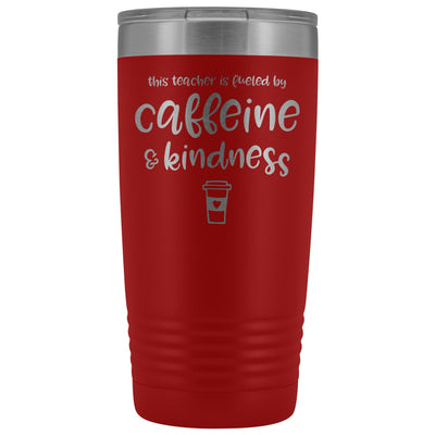 This Teacher is Fueled by Caffeine & Kindness • 20oz Insulated Coffee Tumbler Tumblers teelaunch Red