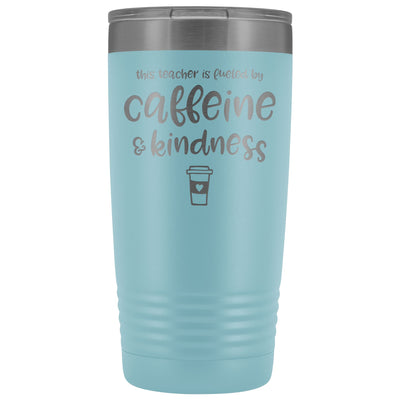 This Teacher is Fueled by Caffeine & Kindness • 20oz Insulated Coffee Tumbler Tumblers teelaunch Light Blue