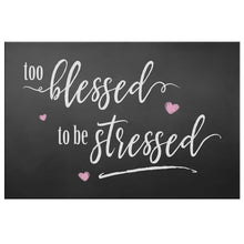 Too Blessed To Be Stressed Rustic Farmhouse Chalkboard Style Canvas Wall Art for the Home