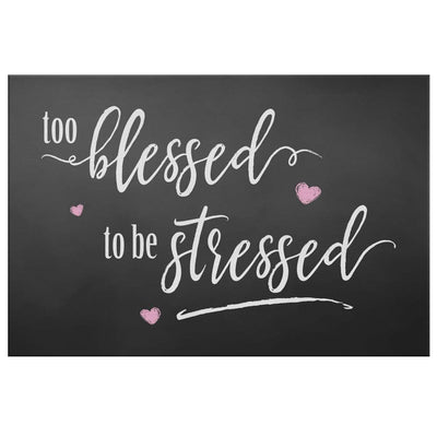 Too Blessed To Be Stressed Rustic Farmhouse Chalkboard Style Canvas Wall Art for the Home Canvas Wall Art 2 teelaunch 16 x 24