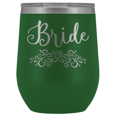 For the Bride • Engraved 12oz. Wine Tumbler Wine Tumbler teelaunch Green