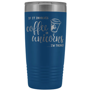 Coffee or Unicorns 20oz. Insulated Tumbler