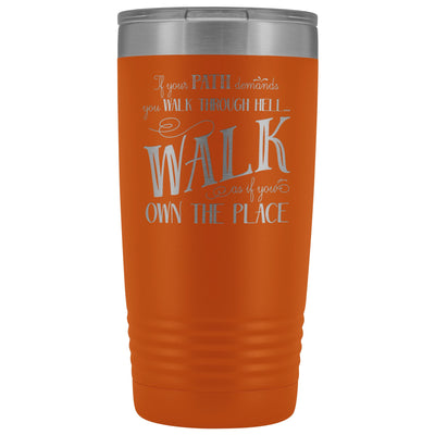 Walk Through Hell • 20oz Insulated Coffee Tumbler Tumblers teelaunch Orange