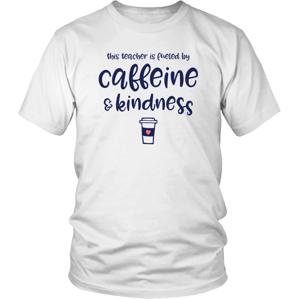 This Teacher is Fueled by Caffeine & Kindness Women's Tee