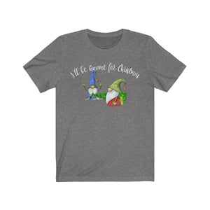 I'll Be Gnome For Christmas Unisex T-shirt