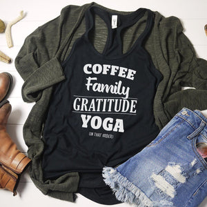 Coffee, Family, Gratitude, Yoga (in that order) White Women's Tanks and Tees