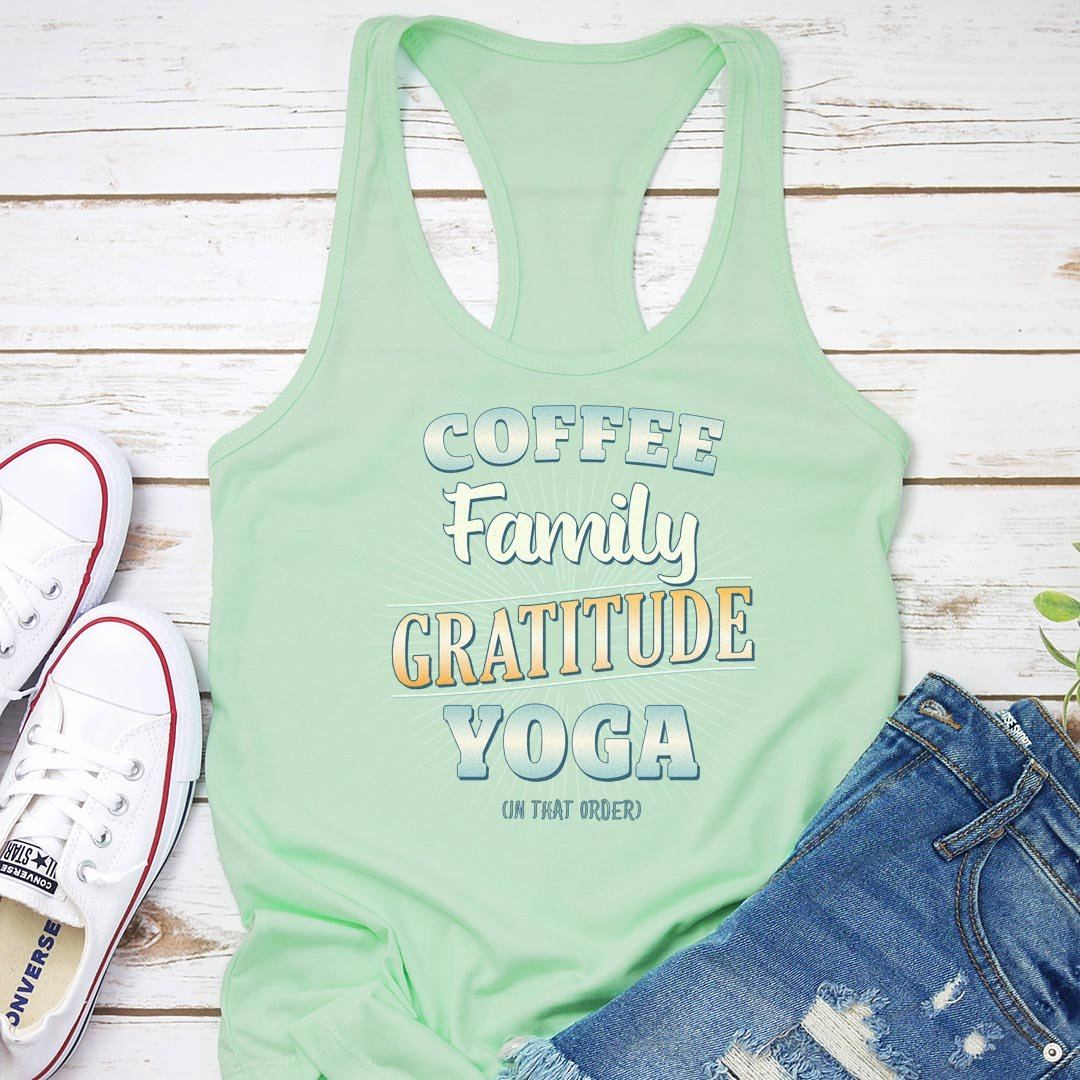 Coffee, Family, Gratitude, Yoga (in that order) Green • Women's Racerback Tank Top