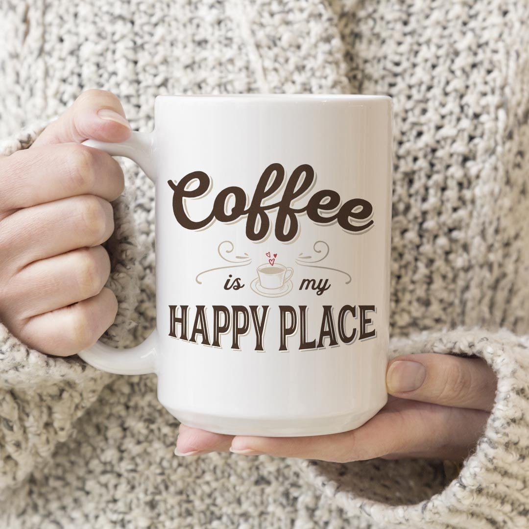 Coffee Is My Happy Place • 15oz. Large Coffee Mug Drinkware teelaunch Happy Place