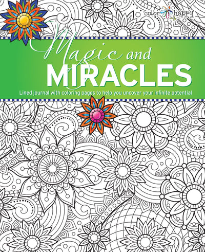 Magic and Miracles: Lined Journal and Coloring Book to Help You Uncover Your Infinite Potential C&W Journal ColorHappy