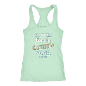 Coffee, Family, Gratitude, Yoga (in that order) Green Women's Racerback Tank Top