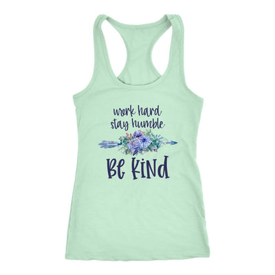Work Hard, Stay Humble, Be Kind • Women's Tees and Tank Tops T-shirt teelaunch Racerback Tank Mint XS