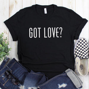 Got Love? Unisex Tees & Tanks
