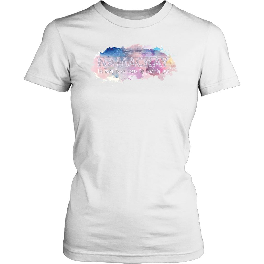 Namacray: The Crazy in Me Honors the Crazy in You • Women's Tee T-shirt teelaunch XS