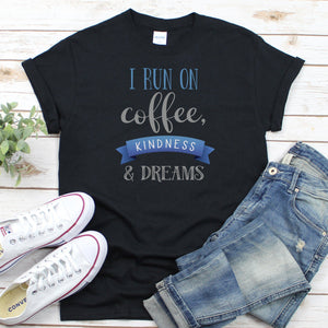 I Run On Coffee Kindness & Dreams Women's DriFit Athletic Tee