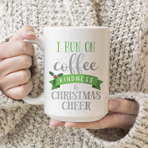 I Run on Coffee, Kindness & Christmas Cheer Coffee Mugs