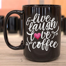 Live, Laugh, Love, Coffee • 15oz Black Coffee Mug Drinkware CustomCat Live, Love, Laugh, Coffee