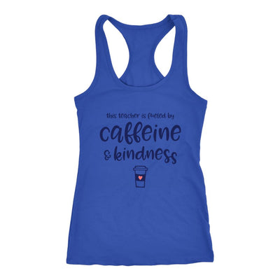 This Teacher is Fueled by Caffeine & Kindness • Women's Tank Top T-shirt teelaunch Royal XS
