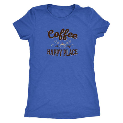 Coffee Is My Happy Place • Women's Tees T-shirt teelaunch DriFit Tee Vintage Royal S