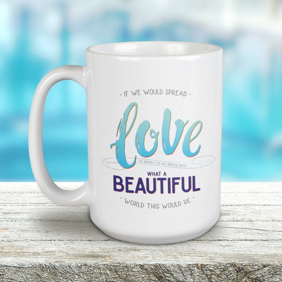 Spread Love • 15oz Large Coffee Mug