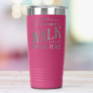 Walk Through Hell 20oz Insulated Coffee Tumbler