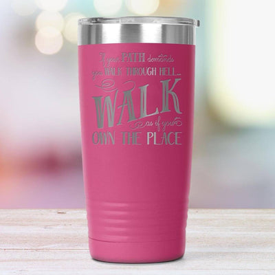 Walk Through Hell • 20oz Insulated Coffee Tumbler Tumblers teelaunch Pink