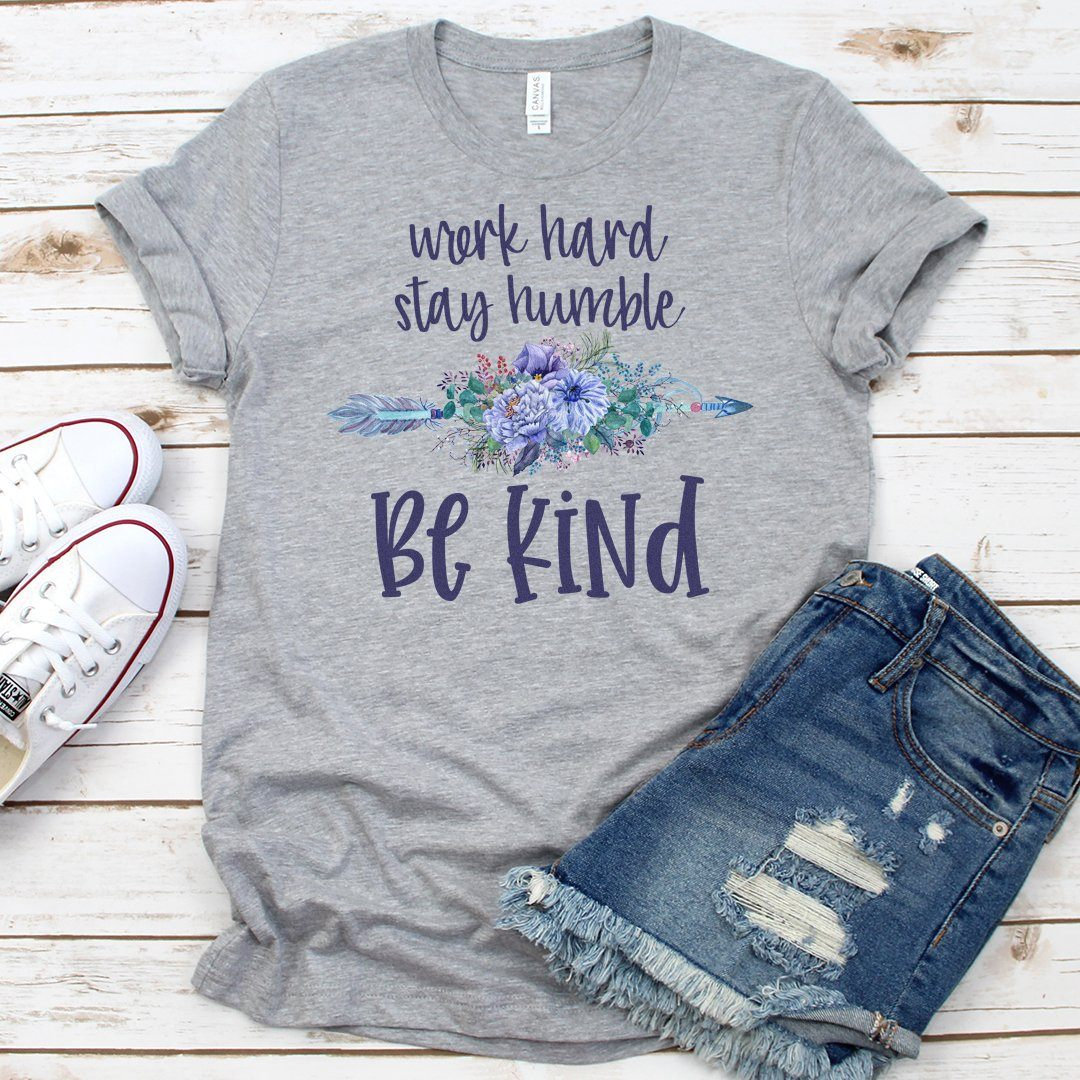Work Hard, Stay Humble, Be Kind • Women's Tees and Tank Tops T-shirt teelaunch Cotton Tee Heather Grey S