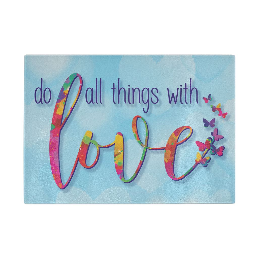 Do All Things With Love • Glass Cutting Board Cutting Boards teelaunch DATWL Glass