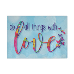 Do All Things With Love Glass Cutting Board