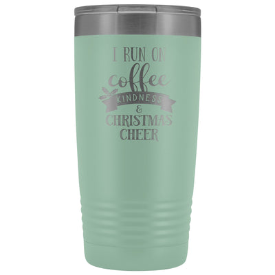 I Run on Coffee, Kindness & Christmas Cheer • 20oz Insulated Coffee Tumbler Tumblers teelaunch Teal