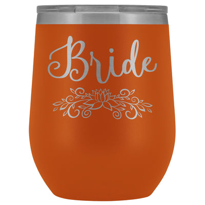 For the Bride • Engraved 12oz. Wine Tumbler Wine Tumbler teelaunch Orange