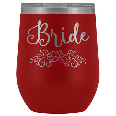 For the Bride • Engraved 12oz. Wine Tumbler Wine Tumbler teelaunch Red