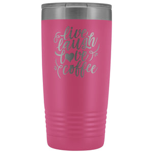 Live, Laugh, Love, 20oz Insulated Coffee Tumbler Tumblers teelaunch