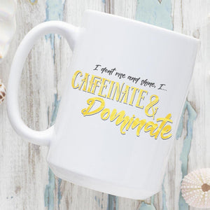 Caffeinate & Dominate 15oz. Coffee Mug