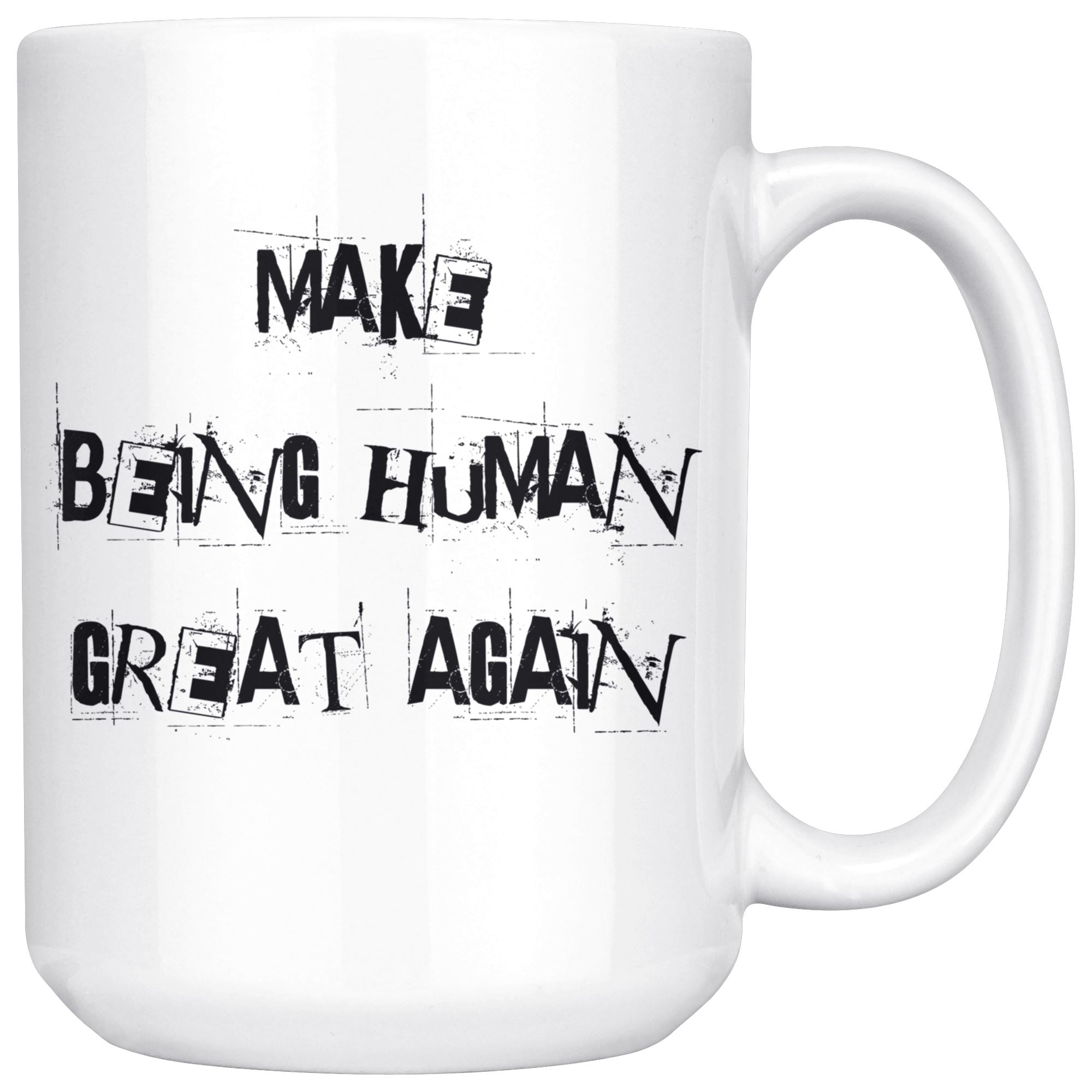 Make Being Human Great Again • Grunge Style 15oz. Coffee Mug Drinkware teelaunch Being Human