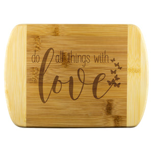 Do All Things with Love Bamboo Cutting Board