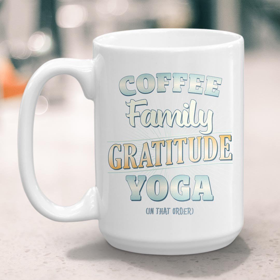 Coffee, Family, Gratitude, Yoga (in that order) • 15oz Large Coffee Mug Drinkware teelaunch Green