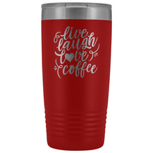 Live, Laugh, Love, 20oz Insulated Coffee Tumbler Tumblers teelaunch Red