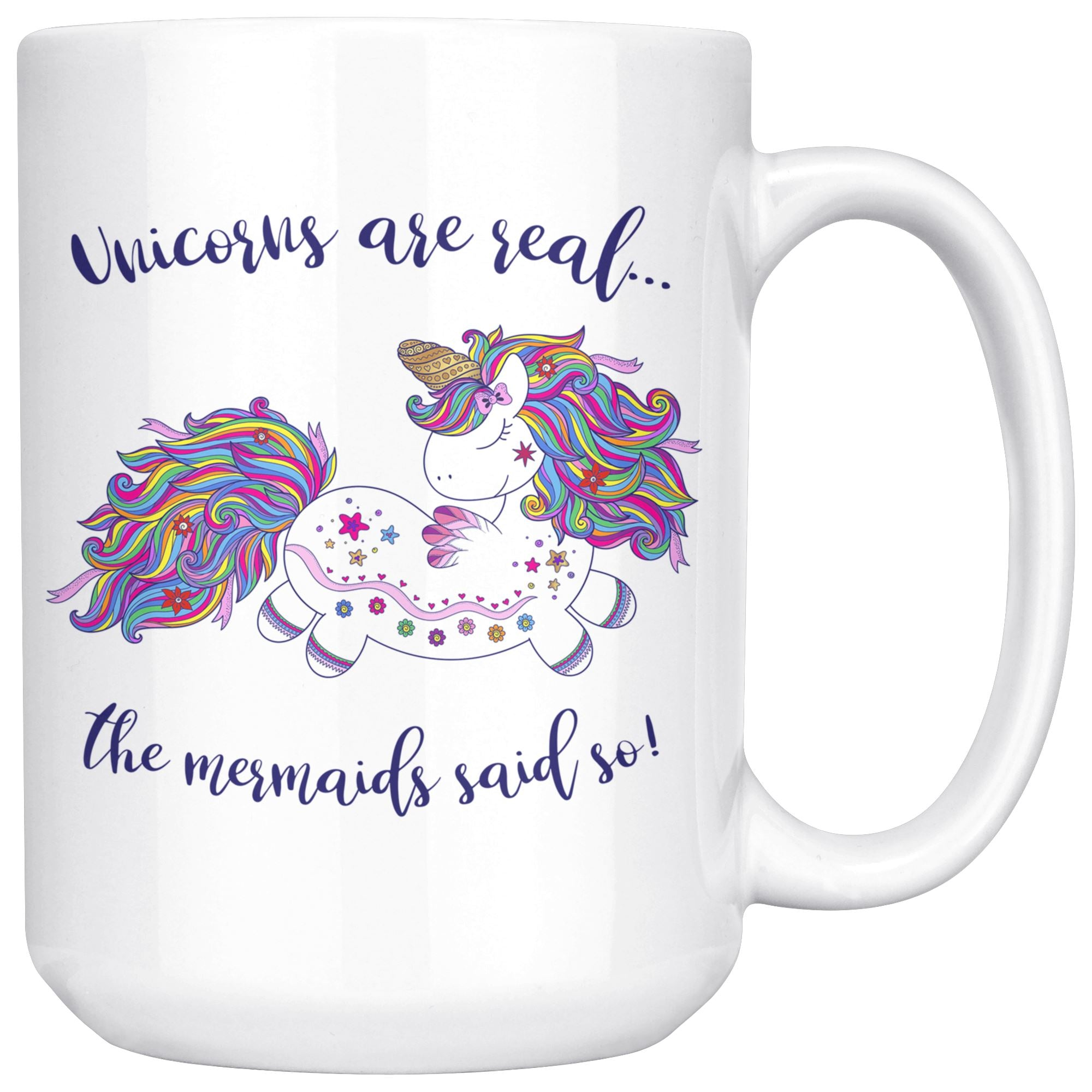Unicorns Are Real • 15oz. Ceramic Mug Drinkware teelaunch Unicorns Are Real